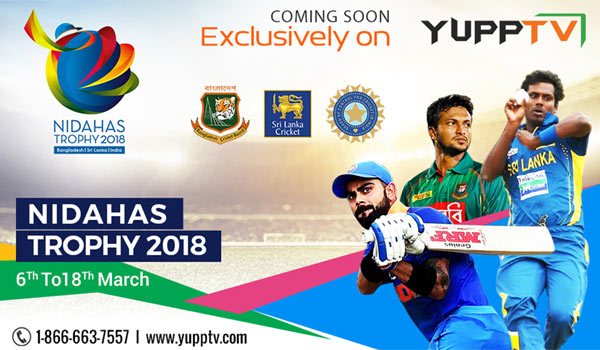 """YuppTV-to-exclusively-broadcast-Hero-Nidahas-Trophy-2018"""