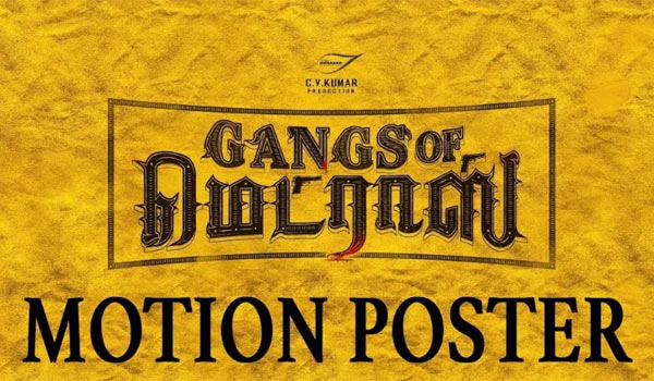 Gangs-of-Madras-Motion-Poster-released